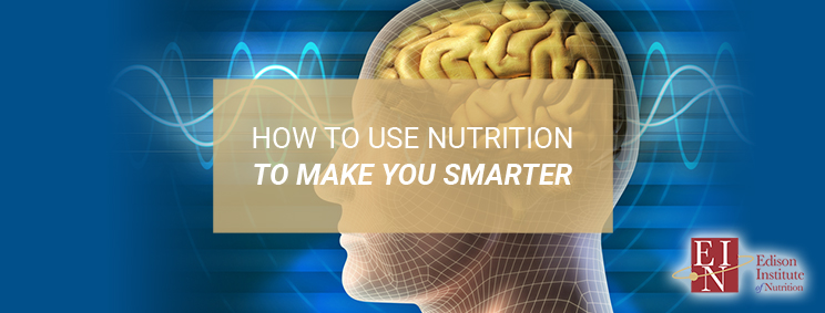 How To Use Nutrition To Make You Smarter | Online Nutrition Training Course & Diplomas | Edison Institute of Nutrition