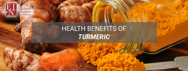 Health Benefits Of Turmeric | Online Nutrition Training Course & Diplomas | Edison Institute of Nutrition