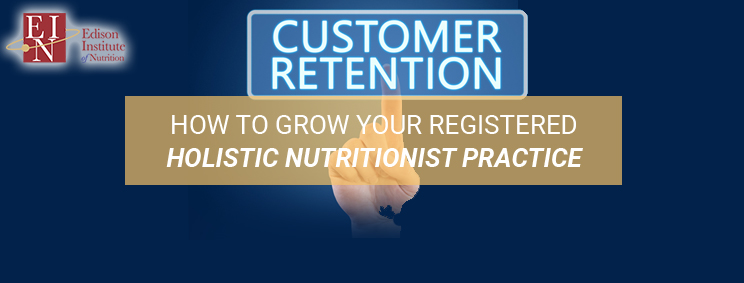 How To Grow Your Registered Holistic Nutritionist Practice | Online Nutrition Training Course & Diplomas | Edison Institute of Nutrition